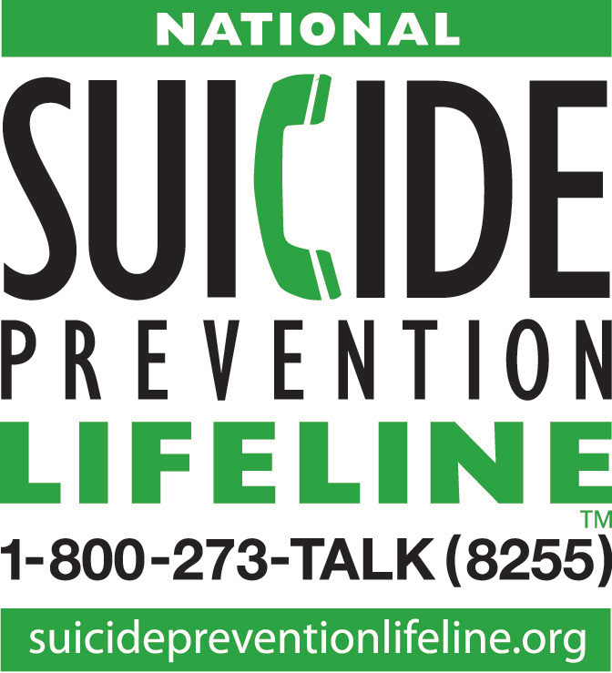 National Suicide Prevention LifeLine 1-800-273-8255 or suicidepreventionlifeline.org