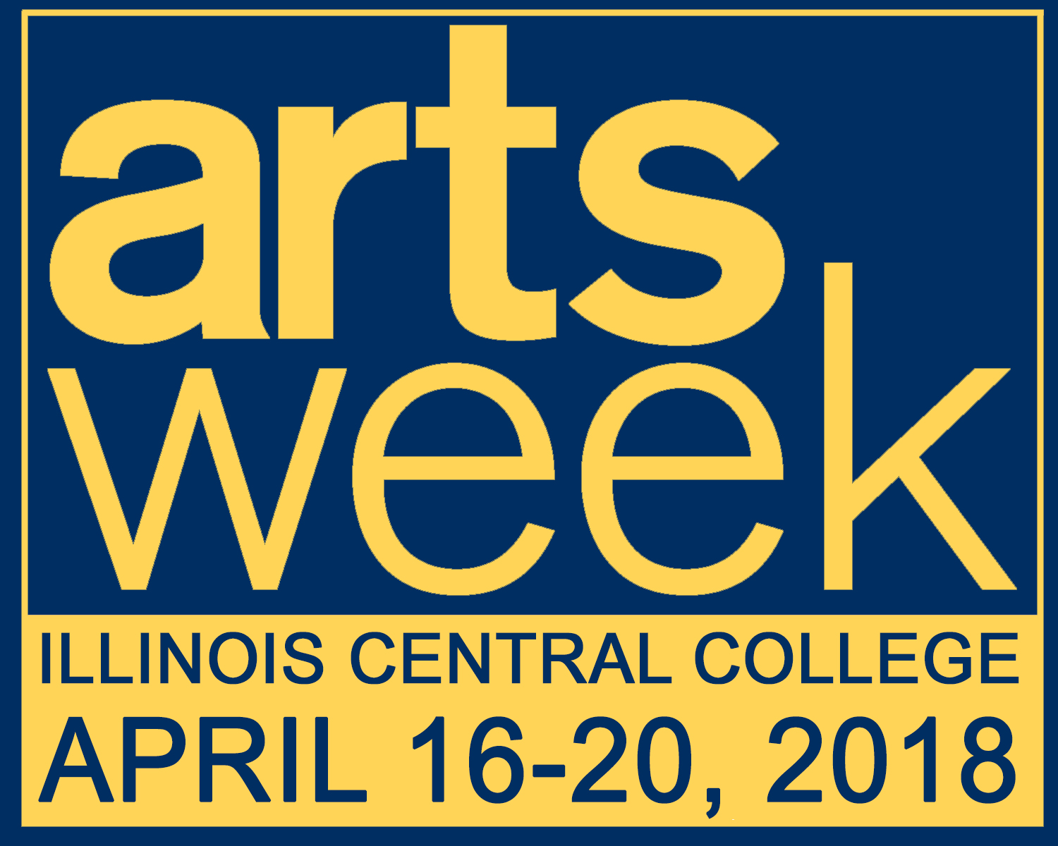 ICC Arts Week 2018 -- April 16-20, 2018
